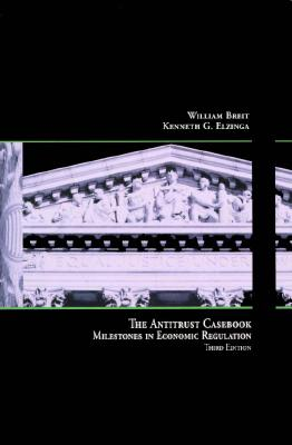 The Antitrust Casebook By Breit, William/ Elzinga, Kenneth G.